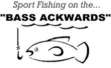 Bass Ackwards Sport Fishing