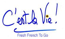 C'est La Vie Fresh French To Go